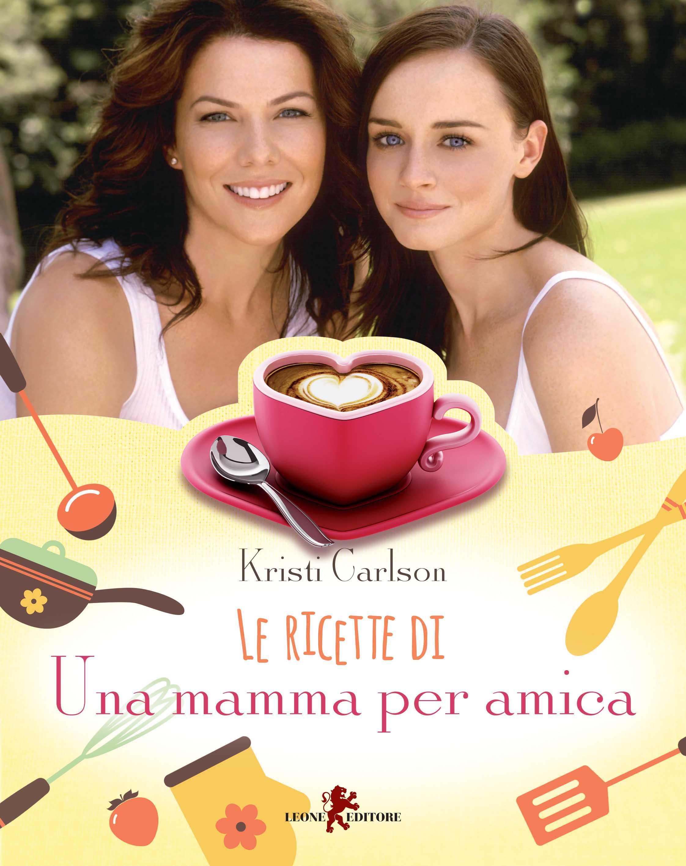 Libro ricette da 'Una mamma per amica'