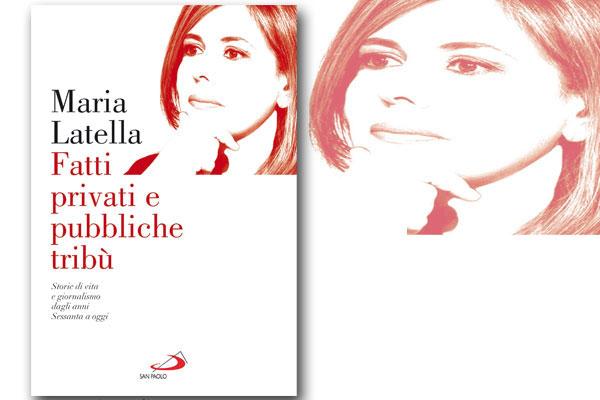 Maria Latella si racconta in un libro