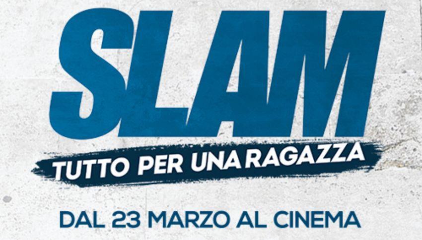 """Dal 23 marzo arriva al cinema """"Slam - Tutto per una ragazza"""""""