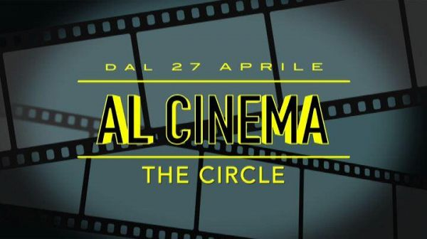 Al cinema dal 27 aprile: The Circle