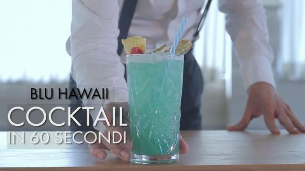 Cocktail in 60 secondi: Blu Hawaii