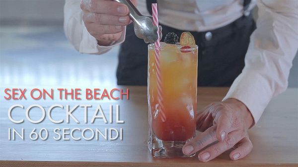Cocktail in 60 secondi: Sex on the beach