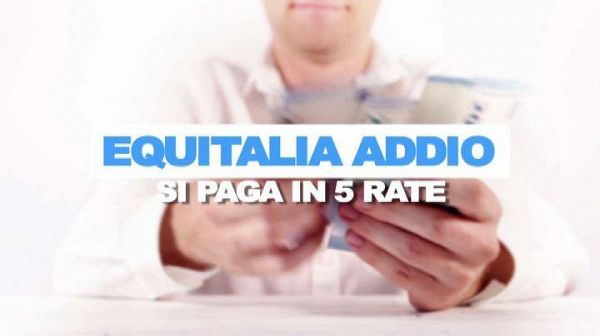 Equitalia addio, si paga in 5 rate