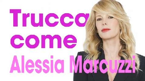 Vip make up: truccati come Alessia Marcuzzi
