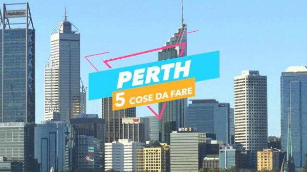 5 cose da fare a: Perth