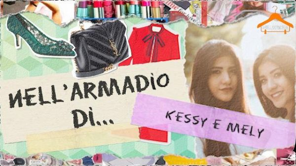 Nell'armadio di Kessy e Mely